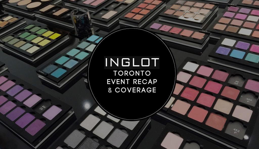 Inglot Toronto Event | Coverage.