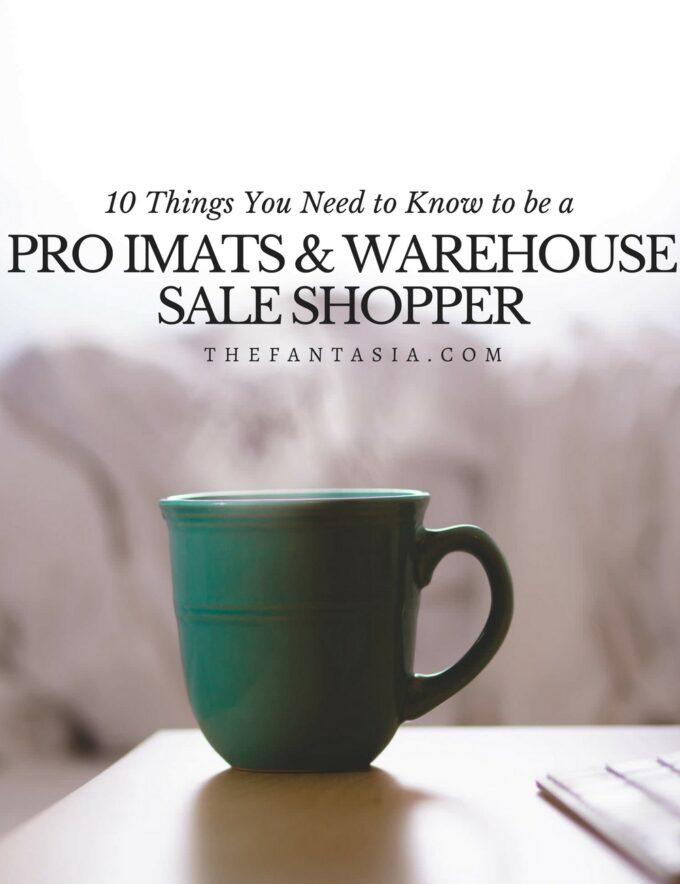 10 Pro Shopping Tips | IMATS & Warehouse Sale.