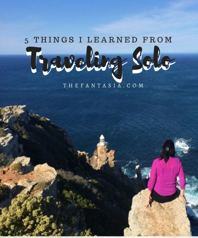 Why I Travel | 5 Things I Learned from Traveling Solo.
