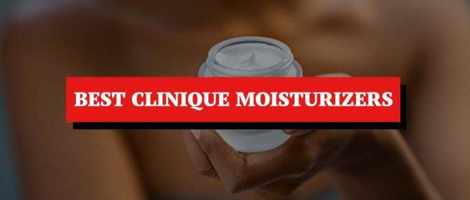 Best Clinique Moisturizers