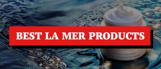 Best La Mer Products