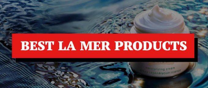 Best La Mer Products