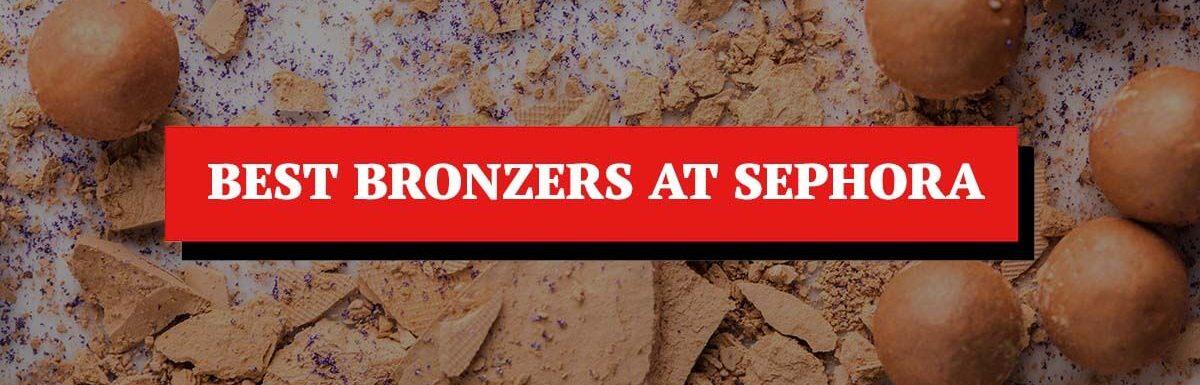 Best Sephora Bronzers